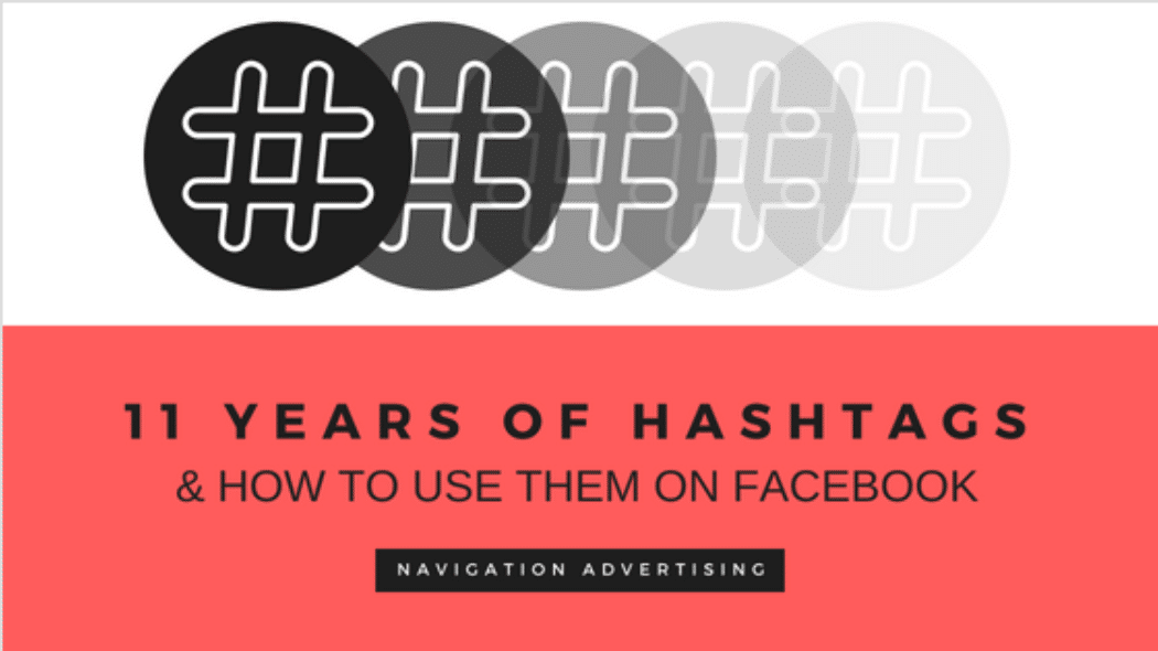 11 years of the Hashtags (& how to use them on Facebook