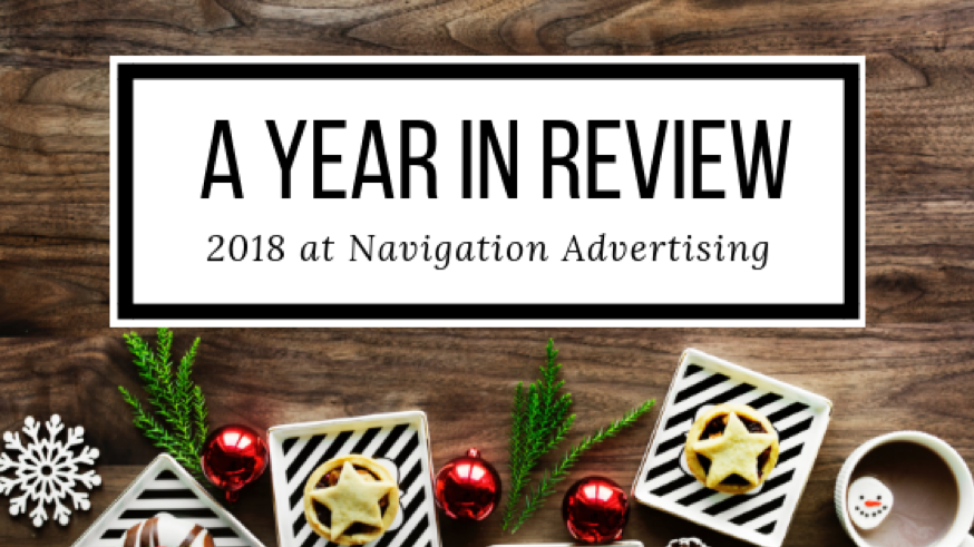 A Year In Review: 2018 at Navigation Advertising