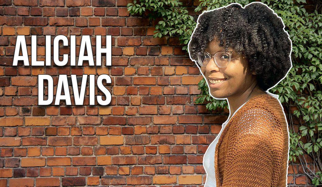 Intern Spotlight – Aliciah Davis